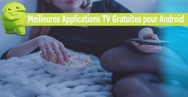 Top 10 Meilleures Applications TV Gratuites pour Android