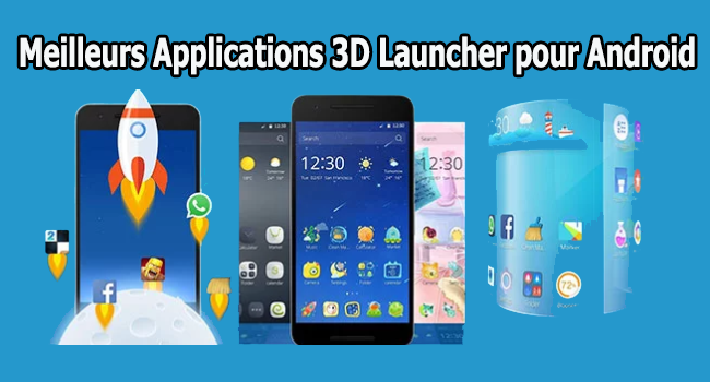 Meilleurs Applications 3D Launcher pour Android