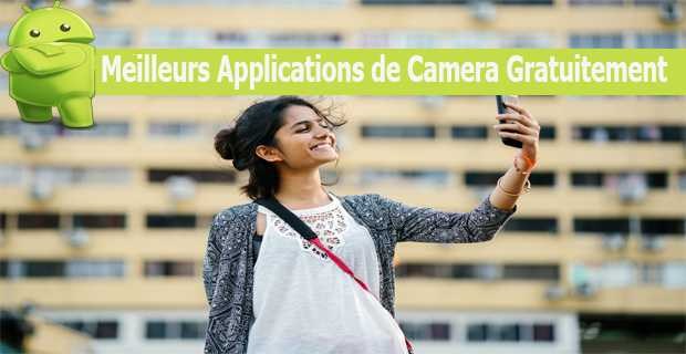 Meilleurs Applications de Camera Gratuitement