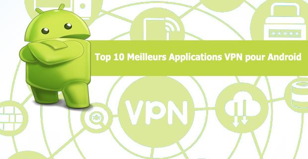 Top 10 Meilleurs Applications VPN pour Android