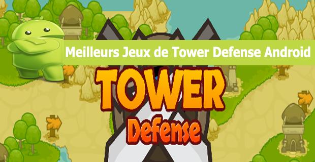 Meilleurs Jeux de Tower Defense Android