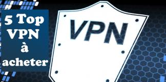 VPN qui valent la peine d'être achetés