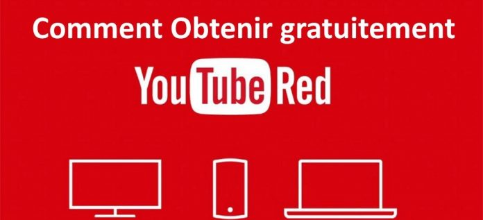 obtenir gratuitement YouTube Red