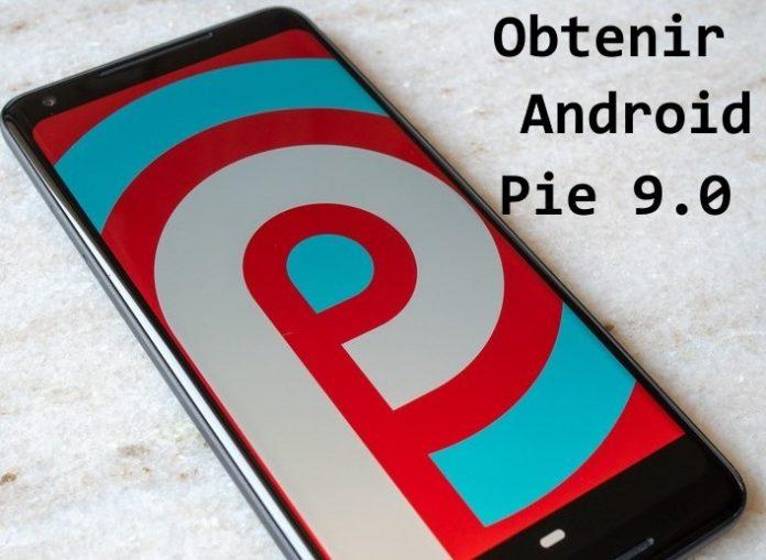 obtenir Android Pie